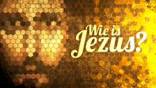 Wie is Jezus?